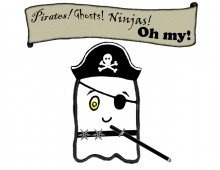 Pirates, Ghosts, Ninjas, Oh My!!
