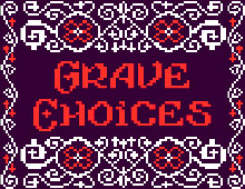 Grave Choices