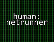 Human: Netrunner